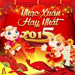 Tuyển Tập Nhạc Xuân 2015 Hay Nhất - Various Artists