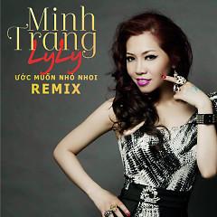 Ước Muốn Nhỏ Nhoi Remix - Minh Trang LyLy