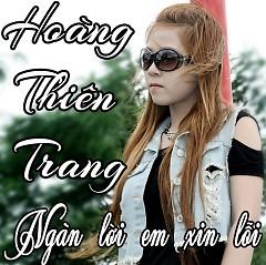 Album Ngàn Lời Em Xin Lỗi - Hoàng Thiên Trang