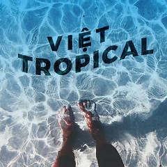 Nhạc Việt Tropical Hay Nhất