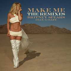 Make Me… (The Remixes) - Britney Spears, G-Eazy