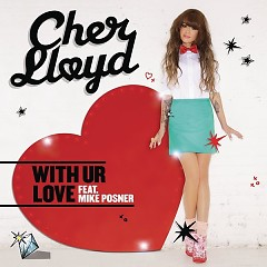 With Ur Love (Remixes) - Cher Lloyd,Mike Posner