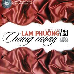 Album Hòa Tấu - Tình Ca Lam Phương - Chung Mộng - Various Artists