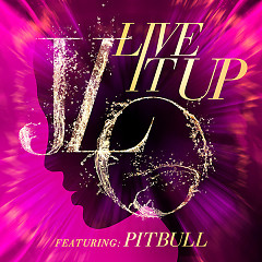 Live It Up (Single) - Jennifer Lopez,Pitbull