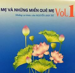 Album Mẹ Và Những Miền Quê Mẹ - Vol.1 - Những Ca Khúc Của Nguyễn Anh Trí - Various Artists ft. Nguyễn Anh Trí