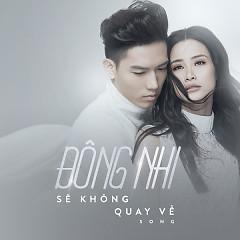 Sẽ Không Quay Về (Single) - Đông Nhi