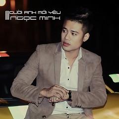 Album Người Anh Mới Yêu - Ngọc Minh