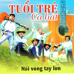 Tuổi Trẻ Ca Hát - Vol. 1 Nối Vòng Tay Lớn (CD2) - Various Artists