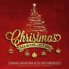 Christmas Gold Collection - Frank Sinatra ft. Elvis Presley
