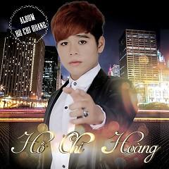 Album Anh Buông Tay Rồi Đó, Em Đi Đi - Hồ Chí Hoàng