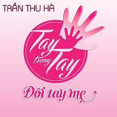 Đôi Tay Mẹ (Single) - Trần Thu Hà
