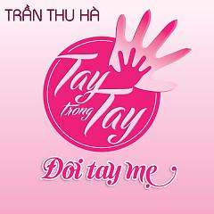 Album Đôi Tay Mẹ (Single) - Trần Thu Hà