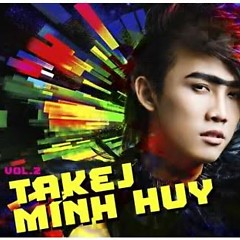 Album  - Takej Minh Huy
