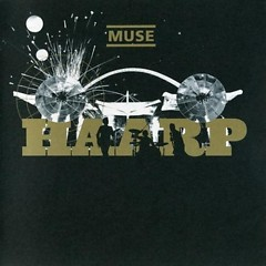 H.A.A.R.P - Muse