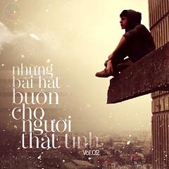 Album Bài Hát Buồn Cho Người Thất Tình (Vol. 2) - Various Artists