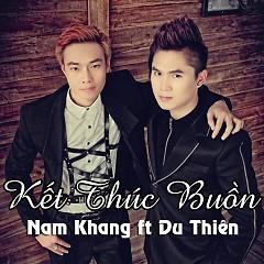 Album Kết Thúc Buồn (Single) - Nam Khang,Du Thiên