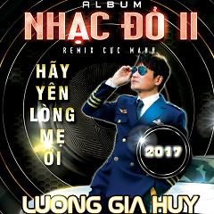 Nhạc Đỏ Remix (Vol 2) - Lương Gia Huy