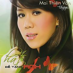 Album Hát Để Tặng Anh - Mai Thiên Vân