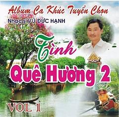 Album Tình Quê Hương 2 - Nhạc Sĩ Vũ Đức Hạnh - Various Artists