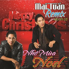 Nhớ Mùa Noel (Remix) - Mai Tuấn