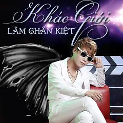 Album Khác Giới - Lâm Chấn Kiệt