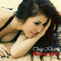Remix 2012 - Thúy Khanh