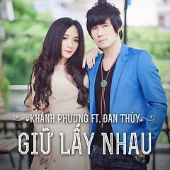 Album Giữ Lấy Nhau - Đan Thùy,Khánh Phương