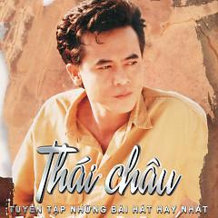 Tuyển Tập Các Bài Hát Hay Nhất Của Thái Châu - Thái Châu