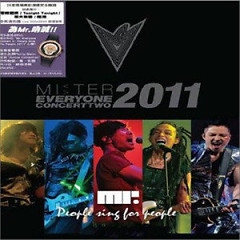 Everyone Concert Two: People Sing For People 2011 Live (Disc 1) - Mr.
