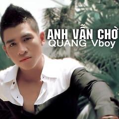 Album Anh Vẫn Chờ (Single) - Quang Vboy