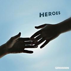 Heroes - GreeeeN