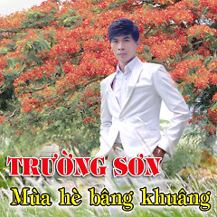 Mùa Hè Bâng Khuâng - Trường Sơn