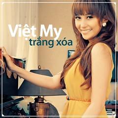 Trắng Xóa - Việt My