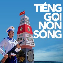 Tiếng Gọi Non Sông - Nguyễn Phi Hùng ft. Various Artists