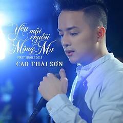 Yêu Một Người Mộng Mơ (Single) - Cao Thái Sơn