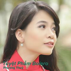 Album Tuyệt Phẩm Bolero - Phương Thùy (Nhóm Phù Sa)