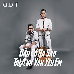 Album Dẫu Có Ra Sao Thì Anh Vẫn Yêu Em (Single) - Trần Đăng Quang ft. Guitarist Nguyễn Danh Tú