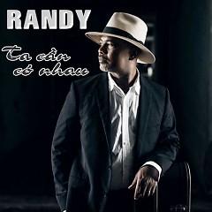 Album Ta Cần Có Nhau - Randy