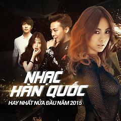 Nhạc Hàn Quốc Hay Nhất Nửa Đầu Năm 2015 - Various Artists