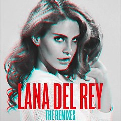 Lana Del Rey – The Remixes - Lana Del Rey
