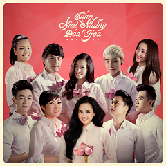 Sống Như Những Đóa Hoa (Single) - Vy Oanh,Phương Thanh,Quang Dũng,Ngô Kiến Huy,Ông Cao Thắng,Đông Nhi,Hồ Trung Dũng,Phương Vy,Đinh Hương,Sơn Tùng M-TP