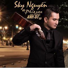 Phía Sau Con Đường Anh Đi - Sky Nguyễn