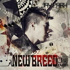 New Breed Part 1 - Jay Park