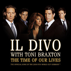 The Time Of Our Lives EP - Il Divo ft. Toni Braxton
