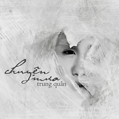 Chuyện Mưa (Single) - Trung Quân Idol