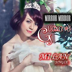 Gương Vỡ (Single) - Mi Lan