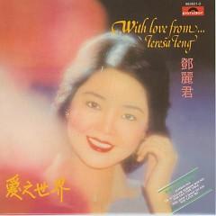 Album 爱之世界/ Love The World (CD1) - Đặng Lệ Quân