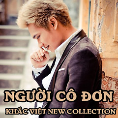 Album Người Cô Đơn (Khắc Việt New Collection) - Khắc Việt
