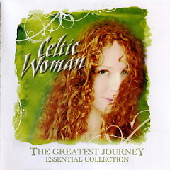 The Greatest Journey Essential Collection - Celtic Woman