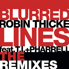 Blurred Lines (The Remixes) - Single - Robin Thicke ft. T.I. ft. Pharrell Williams